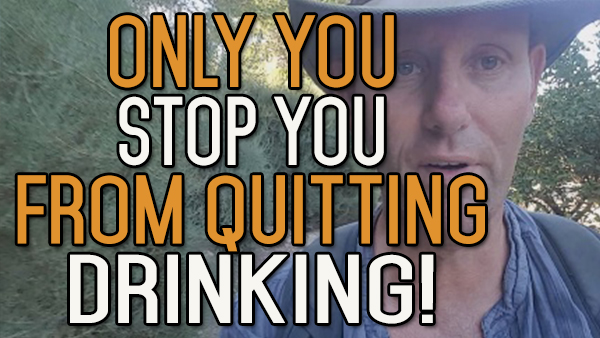 You Stop You From Quitting Drinking – You Author Your Own Destiny