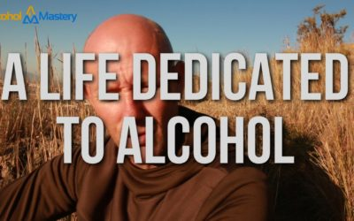 A Life Dedicated To Alcohol
