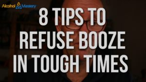 8 Tips to Stay Away From Alcohol During Tough Times