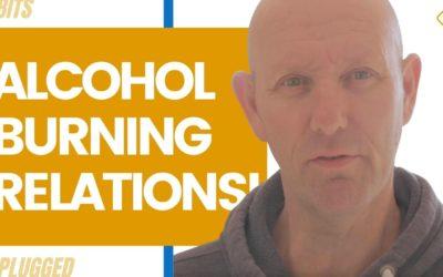 Alcohol Burning Through Relationships