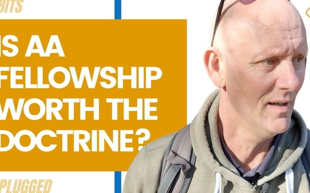 Is AA Fellowship Worth the Doctrine?