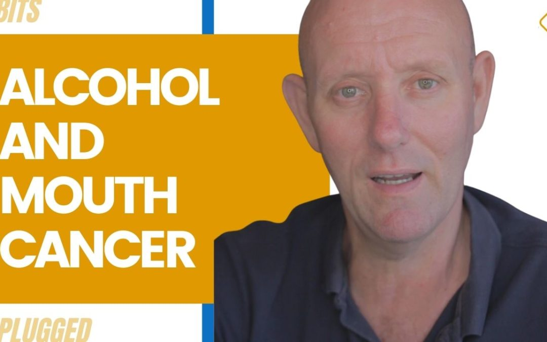 Alcohol and Mouth Cancer