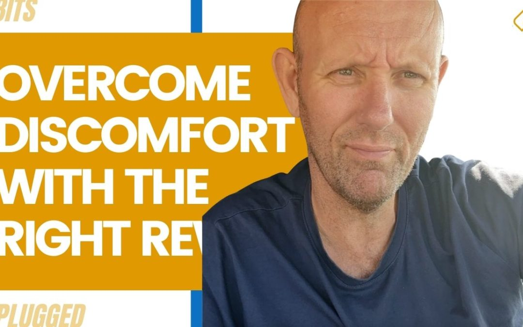 Overcome Discomfort With The Right Reward